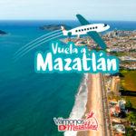 ¡No te quedes con las ganas! Vuela a Mazatlán desde: